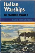 Italian Warships of World War I by Aldo…