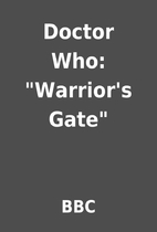 Doctor Who: Warrior's Gate by BBC