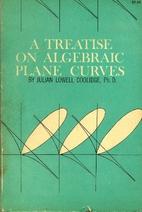 A Treatise on Algebraic Plane Curves by…