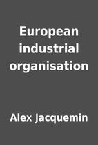 European industrial organisation by Alex…