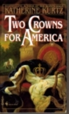 Two Crowns for America by Katherine Kurtz