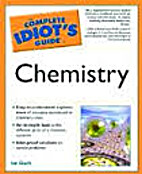 The Complete Idiot's Guide to Chemistry [540…
