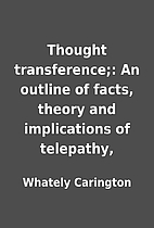 Thought transference;: An outline of facts,…