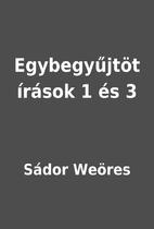 Egybegyűjtöt írások 1 és 3 by Sádor…