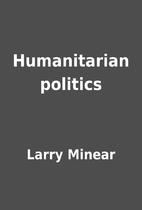 Humanitarian politics by Larry Minear