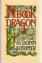 A Book Dragon by Donn Kushner