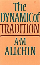 The Dynamic of Tradition by A. M. Allchin