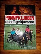 Ponnyklubben och fågeltjuvarna by Pierre L.…