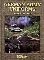 German Army Uniforms: Heer 1933-1945 by…