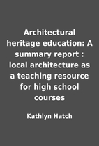 Architectural heritage education: A summary…