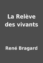 La Relève des vivants by René…