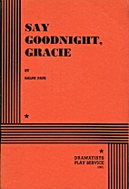 Say Goodnight, Gracie. by Ralph Pape