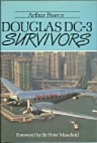 Douglas DC-3 Survivors (Vol. 1) by Arthur…
