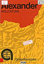 Alexander Weltatlas by Helmut Schulze