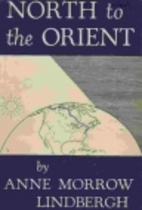 North to the Orient by Anne Morrow Lindbergh