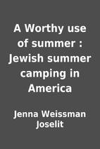 A Worthy use of summer : Jewish summer…