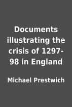 Documents illustrating the crisis of 1297-98…