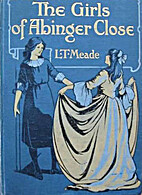 The Girls of Abinger Close by L.T. Meade