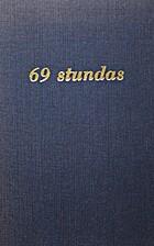 69 stundas : esejas un vērojumi par vietām…