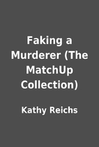 Faking a Murderer (The MatchUp Collection)…