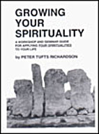 Growing Your Spirituality; a workshop and…