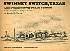Swinney Switch, Texas and other south Texas…