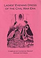 Ladies' Evening Dresses of the Civil war Era…