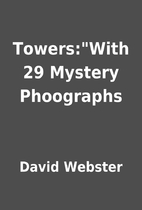 Towers:With 29 Mystery Phoographs by David…