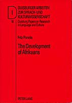 The Development of Afrikaans by Friedrich…
