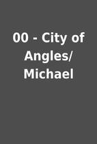 00 - City of Angles/Michael