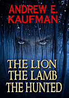 The Lion, the Lamb, the Hunted by Andrew E.…