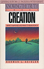 Knowing the Truth about Creation: How It…
