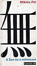 A Zen és a művészet by Pál Miklós