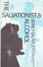 The Salvationist & Alcohol by Sidney.…