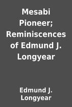 Mesabi Pioneer; Reminiscences of Edmund J.…