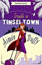 Trouble in Tinseltown (Summer Flings #1) by…