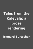 Tales from the Kalevala: a prose rendering…