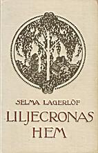 Liliecrona's Home by Selma Lagerlöf