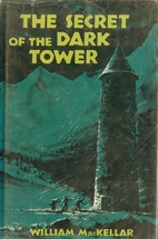 The Secret of the Dark Tower by William…