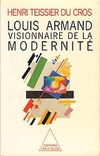 Louis Armand, Visionnaire de la modernité…