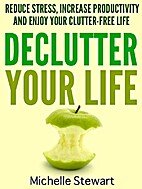 Declutter Your Life: Reduce Stress, Increase…