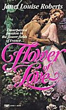 FLOWER OF LOVE by Janet Louise Roberts