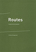 Routes imaging travel and migration ; Grazer…