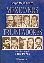 Mexicanos Triunfadores by Jorge Mejia Prieto