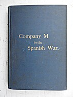 Company M and Adams in the war with Spain by…