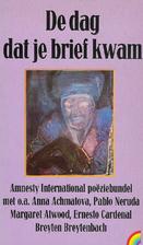 De dag dat je brief kwam Amnesty…