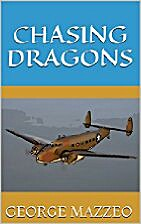 CHASING DRAGONS by George Mazzeo
