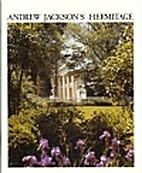 Andrew Jackson's Hermitage by The Ladies'…