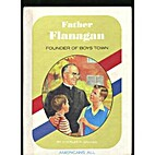 Father Flanagan: Founder of Boys Town by…