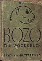 Bozo the Woodchuck by Dorothy Lothrop Brown